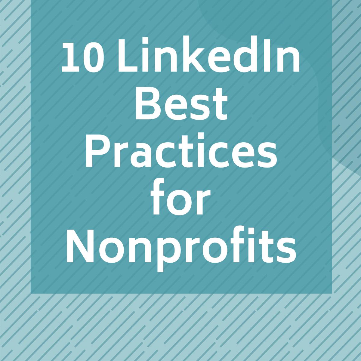 10 LinkedIn Best Practices for Nonprofits