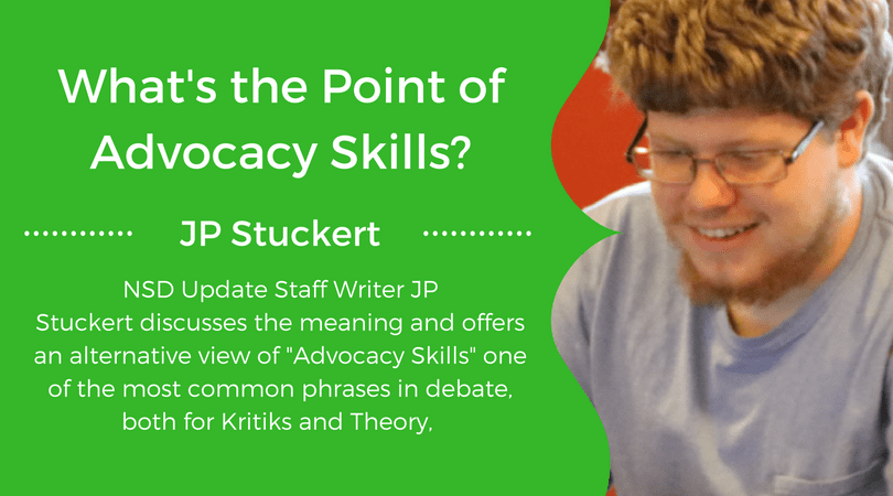 What's the Point of Advocacy Skills? by JP Stuckert