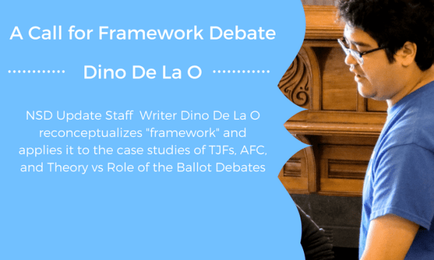 A Call for Framework Debate by Dino De La O