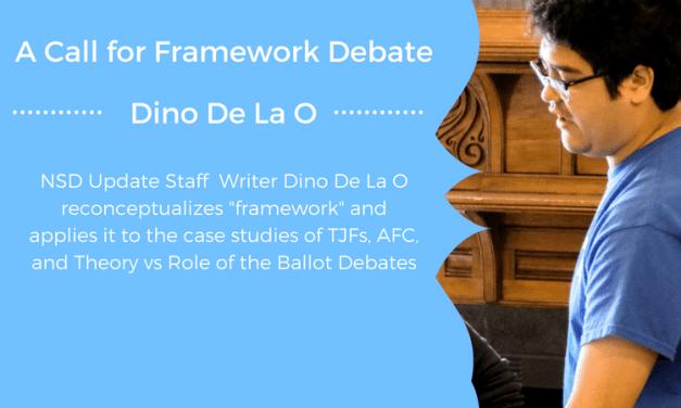 A Call for Framework Debate by Dino De La O