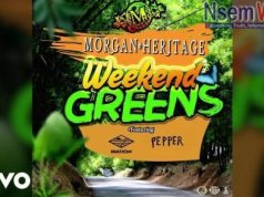 Morgan Heritage – Weekend Greens ft. Iration & Pepper