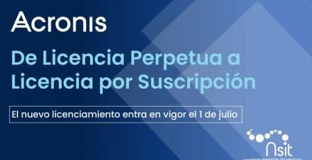 Acronis -de licencia perpetua a licencia por suscripción - nsit
