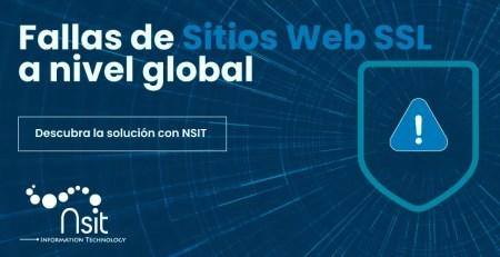 Fallas de Sitios Web SSL a nivel mundial Brindamos Solución nsit