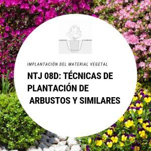 NTJ 08D Técnicas de plantación de arbustos y similares