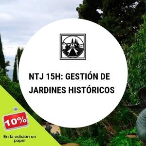 Adquiere la NTJ 15H Gestión de Jardines Históricos