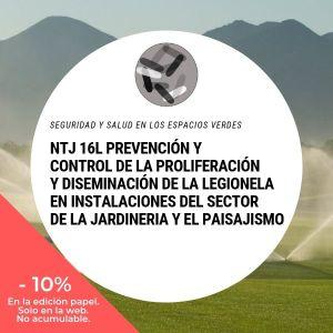 NTJ 16L Prevención y control de la proliferación y diseminación de la legionela en instalaciones del sector de la jardinería y el paisajismo