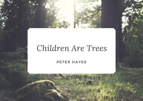Growth mindset: Children Are Trees
