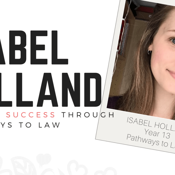 Isabel Holland: Finding success through Pathways to Law Programme