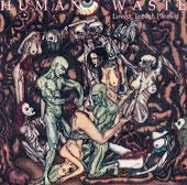 HUMAN WASTE (Ger):