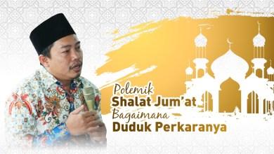 Photo of Polemik Shalat Jum'at, Bagaimana Duduk Perkaranya?