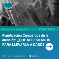 Planificación Compartida de la Atención: ¿QUÉ NECESITAMOS PARA LLEVARLA A CABO? (webinar @AECPAL_)