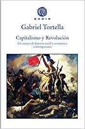 """Gabriel Tortella: """"Capitalismo y revolución"""". Editorial Gadir, 2017"""