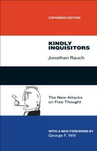 "Jonathan Rauch: ""Kindly Inquisitors"""