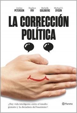 Jordan Peterson, Stephen Fry, Michelle Goldberg y Michael E. Dyson: La corrección política. ¿Hay vida inteligente entre el insulto gratuito y la dictadura del buenismo?
