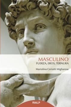 "Mariolina Ceriotti Migliarese: ""Masculino. Fuerza, eros, ternura"""