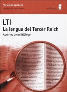 "Victor Klemperer: ""LTI. La lengua del Tercer Reich"""