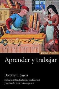"""Dorothy L. Sayers: """"Aprender y trabajar"""""""