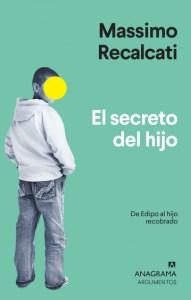 El secreto del hijo. Massimo Recalcati