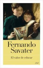 """El valor de educar"". Fernando Savater. Ariel, 2018, 232 págs."