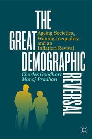 The Great Demographic Reversal. Goodhart, Pradhan. Palgrave Macmillan. 260 págs. 25'99 € (papel) / 19'62 € (digital).