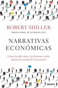Narrativas económicas. Robert Shiller. Deusto, 2021, 480 págs, 285 € (papel) / 10'44 € (digital)