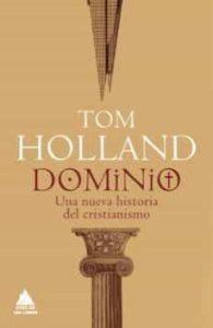 Dominio. Tom Holland. Ático de los libros. Barcelona, 2020. 624 págs.