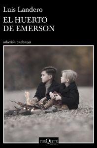 El huerto de Emerson. Luis Landero. Tusquets. Barcelona, 2021. 240 págs. 19 € (papel) / 9'99 € (digital).