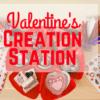 Valentine's Creation Station: Valentine Cards Kids Can Make