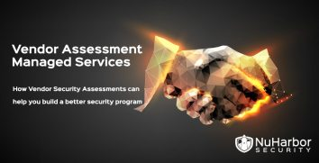 Vendor Security Assessment Managed Services: How Vendor (3rd Party) Security Assessments can help you build a better security program