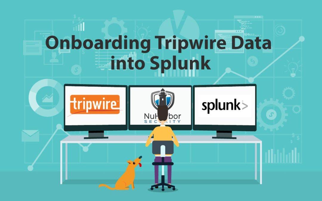 Onboarding Tripwire Data Into Splunk
