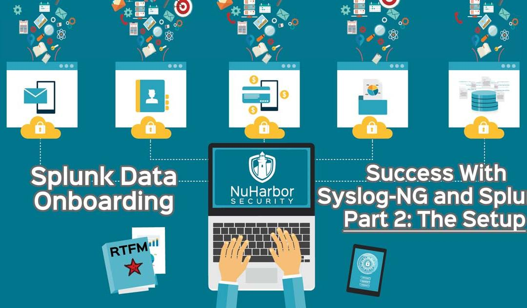 Splunk Data Onboarding: Success With Syslog-NG and Splunk – Part 2