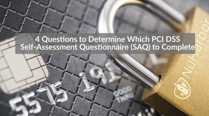 4 Questions to Determine PCI DSS Self Assessment Questionnaire SAQ | NuHarbor Security