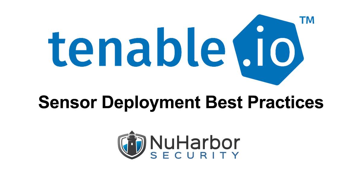 Tenable IO Sensor Deployment Best Practices | NuHarbor Security