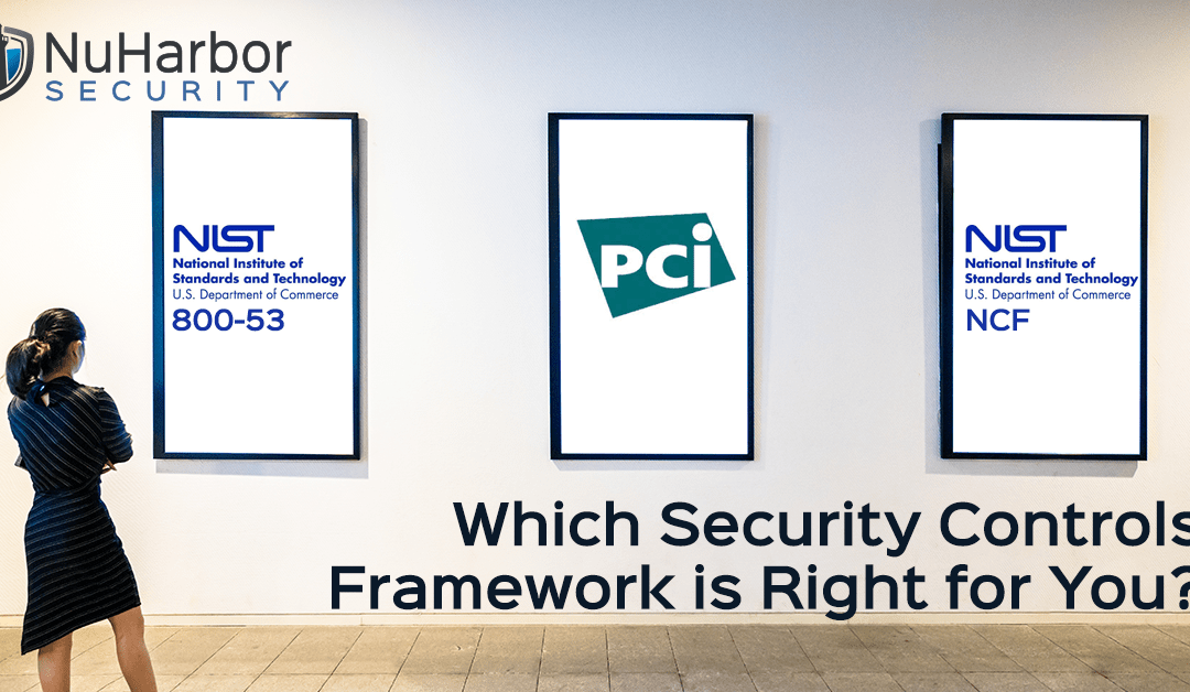 Which Security Controls Framework is Right for You?