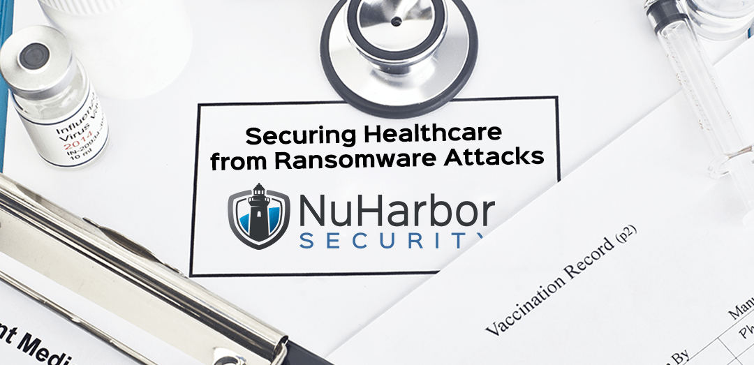 Securing Healthcare from Ransomware Attacks