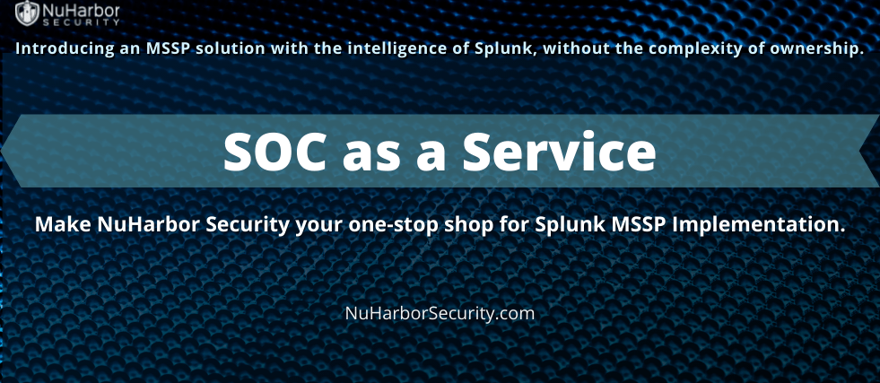 NuHarbor Security Announces New Service Offering, SOC as a Service Powered by Splunk