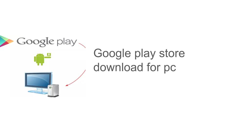 Play Store Download For Pc Windows 10   Unixpaint
