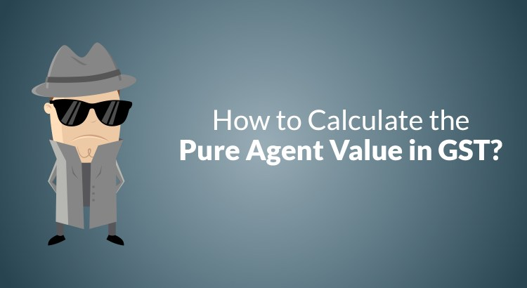 Calculate the Pure Agent Value in GST