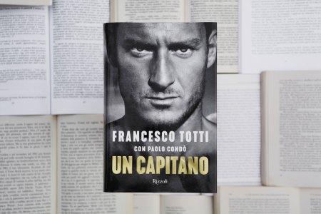 Un Capitano: Recensione dell'autobiografia di Francesco Totti, scritta con Paolo Condò per Rizzoli | Numerosette Magazine