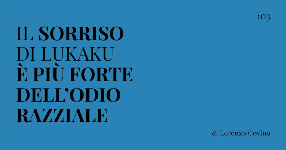 Lukaku, il suo sorriso è più forte dell'odio razziale | Numerosette Magazine