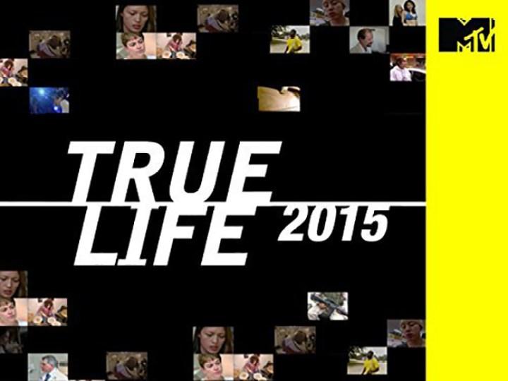 True Life 2015