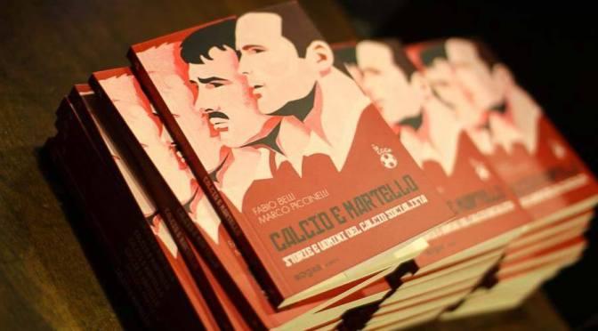 """Sabato 21 aprile la presentazione del libro """"Calcio e Martello – Storie e uomini del calcio socialista"""""""