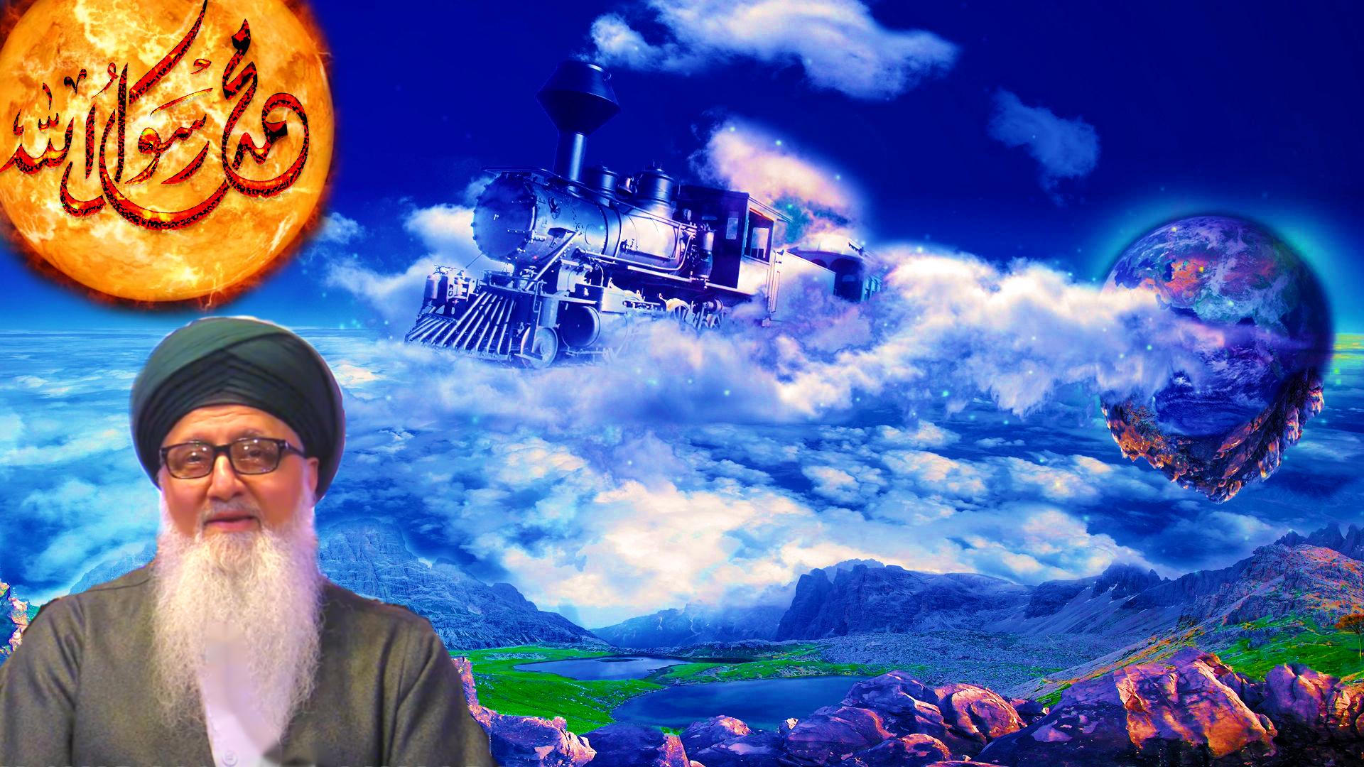 Shaykh Nurjan Mirahmadi-Train travelling on sky from earth to Sun of Muhammad-train-destiny-train tracks-fate