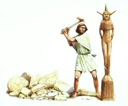 destroying false gods,idols,