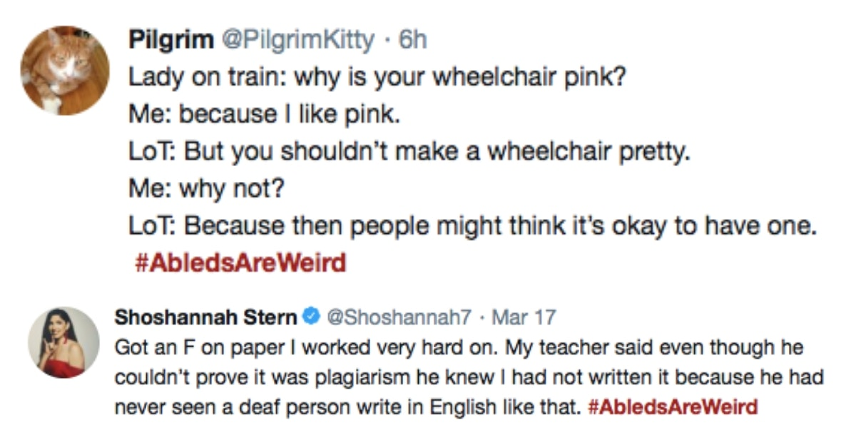 #AbledsAreWeird offers a brilliant taste of the everyday crap people with disabilities deal with.