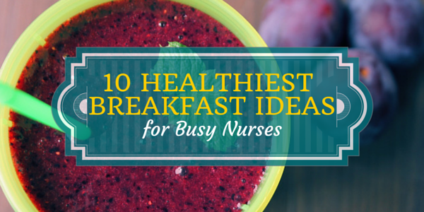 healthy breakfast for nurses
