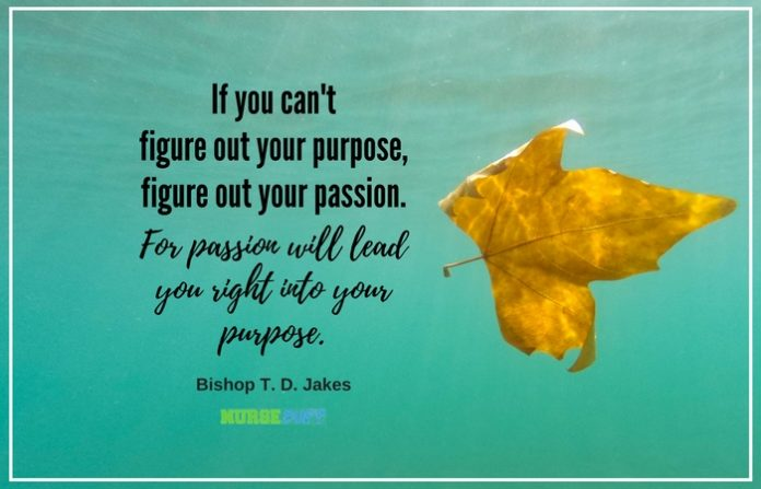 TODAYS QUOTE Purpose And Passion NurseBuff