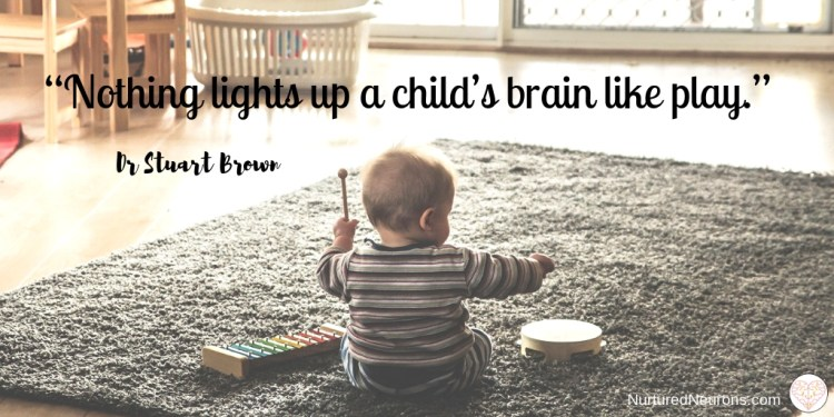"""""""Nothing lights up a child's brain like play"""""""