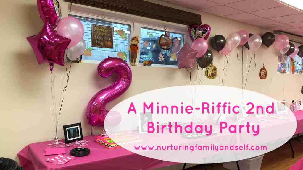 A Minnie Mouse Themed 2nd Birthday Party - Nurturing Family & Self