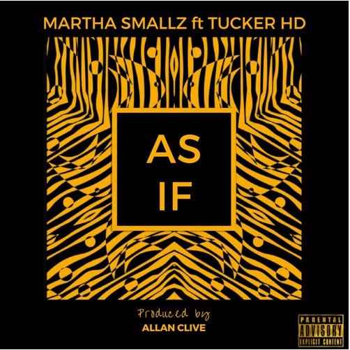"Stream new ""As If"" – Martha Smallz ft. Tucker HD"